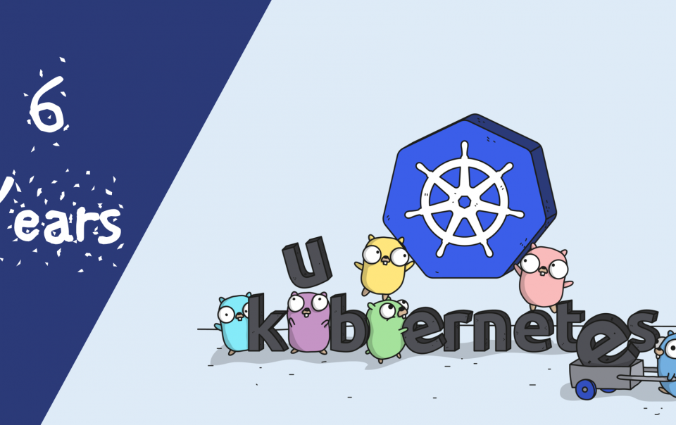 6yrs of Kubernetes : Facts you need to know